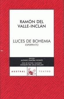 """Esta es la portada de una de las muchas ediciones de la famosa obra """"Luces de Bohemia"""" de Valle-Inclán (Escritor noventaiochista)"""