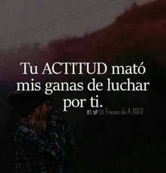 Your attitude killed my desire to fight for you. Amor Quotes, Words Quotes, Sayings, Sad Love Quotes, True Quotes, Motivational Phrases, Inspirational Quotes, Quotes En Espanol, Little Bit
