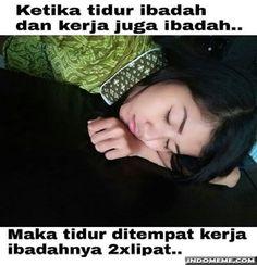Ketika tidur dan kerja adalah ibadah - #GambarLucu #MemeLucu - http://www.indomeme.com/meme/ketika-tidur-dan-kerja-adalah-ibadah/