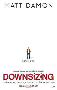 New Poster for Alexander Payne's 'Downsizing' - Staring Matt Damon Kristen Wiig Jason Sudeikis Christoph Waltz and Hong Chau Hd Streaming, Streaming Movies, Hd Movies, Movies To Watch, Movies And Tv Shows, Movie Tv, 2018 Movies, Movies Point, Movie Club