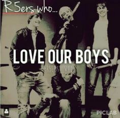 R5ers Who: Love Our Boys. And will do anything to make sure they are okay