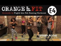 Orange is the New Fit Episode 4: Fight the Fat Boxing Workout​​​ | TiffanyRotheWorkouts​​​ - YouTube