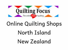 Online Quilting Shops, North Island New Zealand from Quilting Focus. Quilting Focus is the online place to find: Quilting shops, Quilting shows, How to Quilt videos, What's New in Quilting and everything else related to quilting and patchwork worldwide. North Island New Zealand, Quilts Online, Whats New, Quilting, Shops, Business, Videos, Shopping, Scrappy Quilts