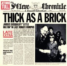 """Jethro Tull, Thick as a Brick**** (1972): Great album. Progressive heavy metal with flutes and a whole big concept told in only two twenty-plus minute tracks. I've heard here and there that this album was a joke of some sort on Tull's part, created in response to a whole bunch of listeners thinking """"Aqualung"""" was a concept album. Well, for a joke, it's pretty damn good and well worth future listens. (7/7/14)"""
