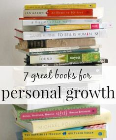 These 7 great books for personal growth will change your life. But don't worry, they're anything but dry. You won't want to put them down!