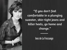 www.TalkInFrench.com Ines de la Fressange Style Advice - this picture, that quote