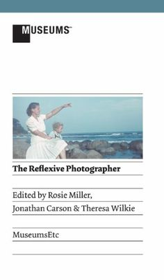 The Reflexive Photographer by Rosie Miller