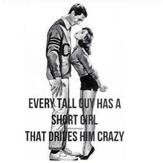 Every tall guy needs a short girl