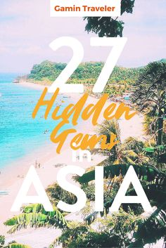 Here your 27 Hidden travel gems in Asia today. Read it to plan your next trip.to the tropics! 27 Hidden Gems in Asia from your Travel Bloggers
