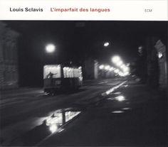 Louis Sclavis - L'Imparfait Des Langues (2007)