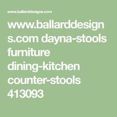 www.ballarddesigns.com dayna-stools furniture dining-kitchen counter-stools 413093