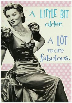 A Little Bit Older A Lot More Fabulous birthday happy birthday happy birthday wishes birthday quotes happy birthday quotes birthday quote funny happy birthday quotes happy birthday humor happy birthday quotes for friends Retro Birthday, Happy Birthday Meme, Happy Birthday Messages, Happy Birthday Images, Happy Birthday Greetings, Girl Birthday, Humor Birthday, Birthday Humorous, Happy Birthday Vintage
