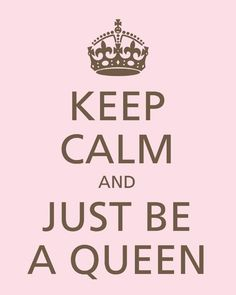 Pink quote | keep calm and be a queen