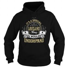LOVELAND LOVELANDYEAR LOVELANDBIRTHDAY LOVELANDHOODIE LOVELANDNAME LOVELANDHOODIES  TSHIRT FOR YOU