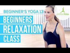 Beginner's Relaxation Class - Session 13 - Yoga for Beginners Starter Kit