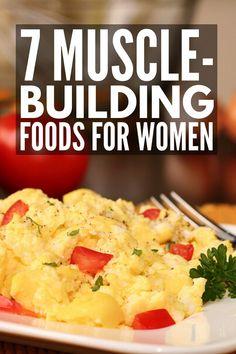 Eating Diet Plan 7 Muscle-Building Foods for Women Good Foods To Eat, Healthy Foods To Eat, Healthy Eating, Healthy Weight, Healthy Recipes, Muscle Gain Diet, Muscle Food, Food To Build Muscle, Workout To Gain Muscle