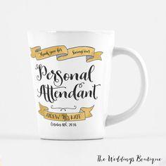 Personal Attendant mug, customized latte mug, thank you gift
