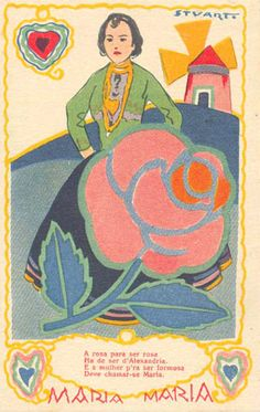 """Via Dias que Voam Portuguese illustrator Stuart Carvalhais, Rosa, 1930s. """"A rose in order to be a rose Should come from Alexandria And a woman who is fair Should be called Maria"""""""
