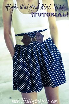 This Big Oak Tree: High-Waisted Mini Skirt {Tutorial}.....would like to try making this a bit longer ;-)