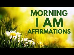 Morning I AM Affirmations to Start Your Day! 21 Day Challenge! - YouTube