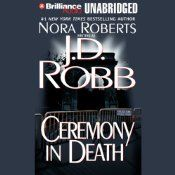 Ceremony in Death: In Death, Book 5  UNABRIDGED  by J. D. Robb  Narrated by Susan Ericksen  Series: In Death, Book 5