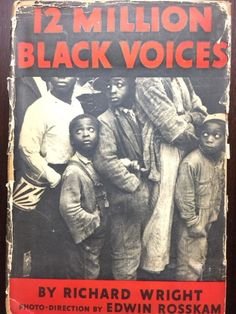 12 Million Black Voices by Richard Wright, 1941. Photo Direction by Edwin Rosskam.