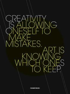 Creativity is allowing oneself to make mistakes. Art is knowing which ones to keep. #hairstylist #quotes