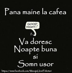 Pana maine la cafea ... Noapte buna si Somn usor Maine, Good Night, Movie Posters, Facebook, Diy, Pictures, Italia, Figurine, Quotes