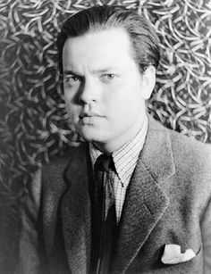 Orson Welles......only sophisticates would know his ouvre