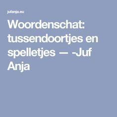 Woordenschat: tussendoortjes en spelletjes — -Juf Anja School Subjects, Fun Learning, Spelling, Classroom, Letters, Tips, Crown, Olive Tree