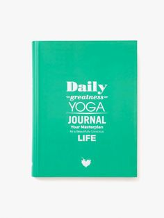 Daily Greatness Yoga Journal Your Masterplan for a Beautifully Conscious Life