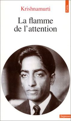 Amazon.fr - La flamme de l'attention - Jiddu Krishnamurti - Livres