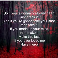 """Brett Young """"Mercy"""" Love this song 🙁💔 Country Music Quotes, Country Music Lyrics, Country Songs, Mercy Quotes, True Quotes, Wisdom Quotes, Quotes Quotes, Brett Young Lyrics, Musica"""