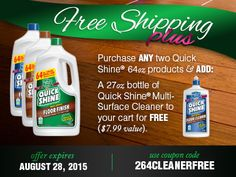Purchase any 2 Quick Shine® 64oz products and add a 27oz Quick Shine® Multi-Surface Cleaner to your cart for FREE!  https://www.hollowayhouse.net/product/quick-shine-multi-surface-floor-finish-refill/?mid=1130858238&ml=30467021