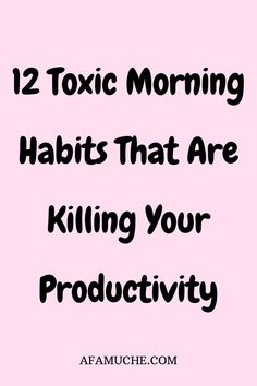 Things you need to stop doing in the morning that can ruin your day and enhance your level of productivity, morning routine, morning habits, things to not do in the morning, daily morning routine, morning hacks