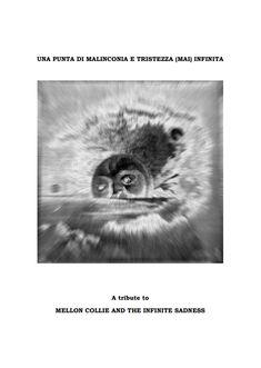 """""""Where boys fear to tread"""" è il racconto di Andrea Berneschi per """"Una punta di malinconia e tristezza (non) infinita - A tribute to Mellon Collie and the Infinite Sadness"""", ebook distribuito in modo gratuito, a c. di Roberto Gennari, 2018"""