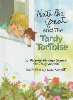 """Nate the Great & the Tardy Tortoise"" by Marjorie Weinman & Craig Sharmat"