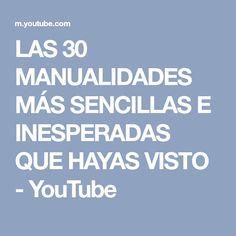 LAS 30 MANUALIDADES MÁS SENCILLAS E INESPERADAS QUE HAYAS VISTO - YouTube
