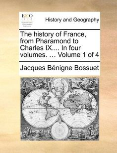 The History of France, from Pharamond to Charles IX.... in Four Volumes. ... Volume 1 of 4