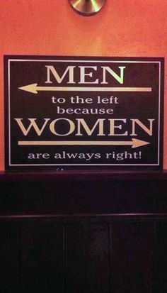 z- Bathroom Sign- Woman Are Always Right