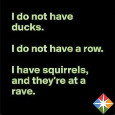 34 Funny Quotes And Sayings - We lost most of our ducks at the park due to illness a couple years ago so we& really glad to have them back. 34 Funny Quotes And Sayings # Golf Quotes, Funny Quotes, Funny Memes, Random Quotes, Social Quotes, Truck Memes, Life Quotes, Jokes Quotes, Sarcastic Quotes
