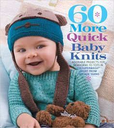 60 More Quick Baby Knits: Adorable Projects for Newborns to Tots in 220 Superwash® Sport from Cascade Yarns (60 Quick Knits Collection): Sixth&Spring Books: 0499991606429: Amazon.com: Books
