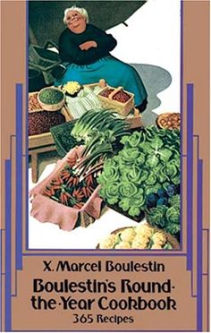 Boulestin's Round-the-Year Cookbook (Dover Cookbook Series) by X. Marcel Boulestin http://www.amazon.com/dp/048623214X/ref=cm_sw_r_pi_dp_x8wmvb1CQR8F3