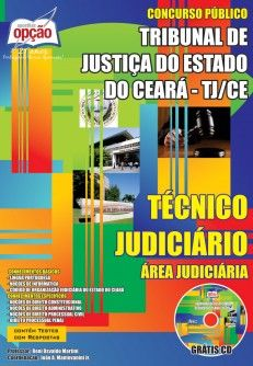 Apostila Concurso Tribunal de Justiça do Estado do Ceará - TJ/CE - 2014: - Cargo: Técnico Judiciário - Área: Judiciária