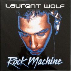 Laurent Wolf - Rock machine 2004