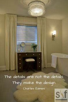 The details are not the details. They make the design./ Charles Eames