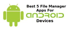 Best File Manager Apps For Android Phones
