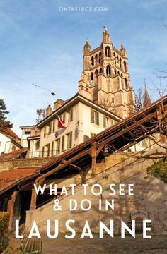 Lakes and lookouts: What to see and do in Lausanne – On the Luce travel blog