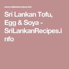 Sri Lankan Tofu, Egg & Soya - SriLankanRecipes.info