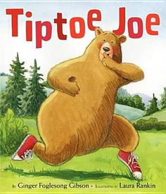 Tiptoe Joe by Ginger Foglesong Gibson. A bear invites all of the animals to follow him through the trees, on tiptoe, to see a special surprise.